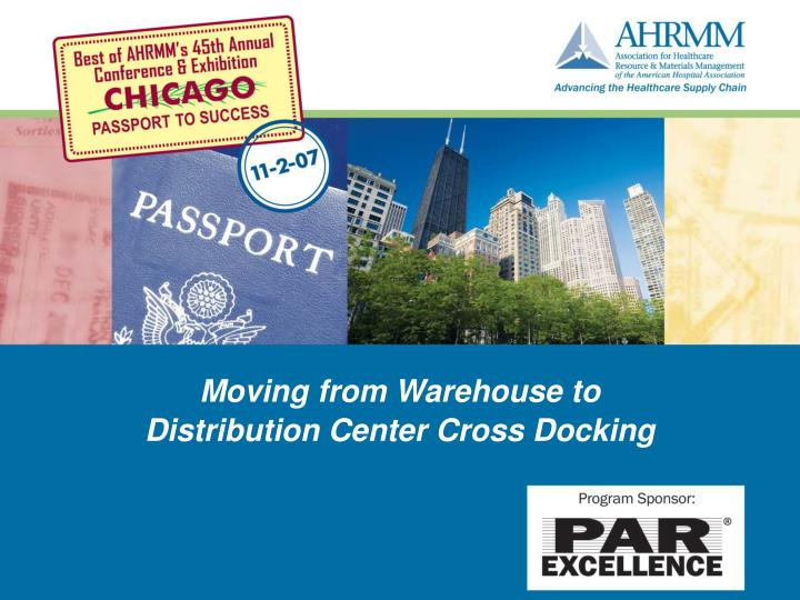 PPT - Moving from Warehouse to Distribution Center Cross Docking