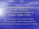 Implementation Evaluation of Two DOC Initiatives: Reentry Workbook Program & Program Fidelity Project