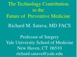 The Technology Contribution  to the  Future of  Preventive Medicine
