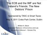 The ECB and the IMF are Not Ireland's Friends: The New Debtors' Prison