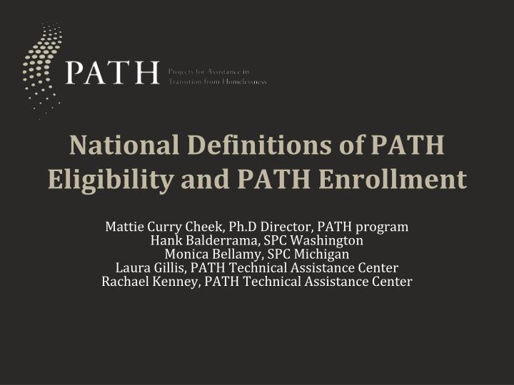 PPT - National Definitions of PATH Eligibility and PATH