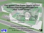 Fast ignition Laser Fusion Reactor KOYO-F - Summary from design committee of FI laser fusion reactor -