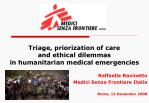 Triage, priorization of care  and ethical dilemmas  in humanitarian medical emergencies