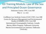 IOI Training Module: Law of the Sea and Principled Ocean Governance