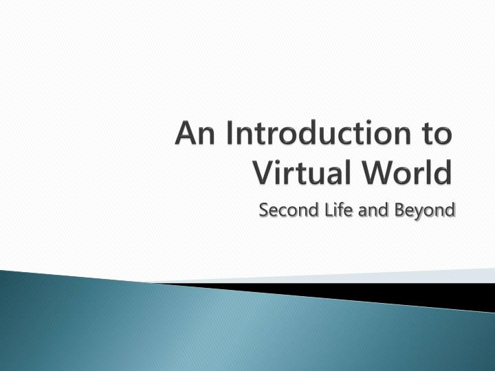 an introduction to virtual world n.