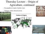 Thursday Lecture – Origin of Agriculture, continued
