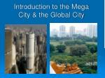 Introduction to the Mega City & the Global City