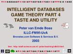 INTELLIGENT DATABASES GAME THEORY PART 4 TASTE AND UTILITY