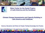 Water Center for the Humid Tropics  of Latin America and the Caribbean