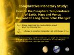 Comparative Planetary Study: How do the Exosphere Temperatures of Earth, Mars and Venus Respond to Long-Term Solar Cha