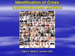 Identification of Cross Communication Barriers