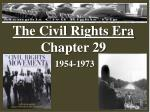 The Civil Rights Era Chapter 29