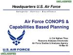 Air Force CONOPS &   Capabilities Based Planning