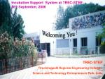 TREC-STEP Tiruchirappalli Regional Engineering College – Science and Technology Entrepreneurs Park. India