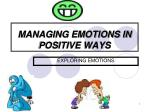 MANAGING EMOTIONS IN POSITIVE WAYS