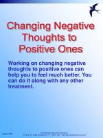 Working on changing negative thoughts to positive ones can help you to feel much better. You can do it along with any ot