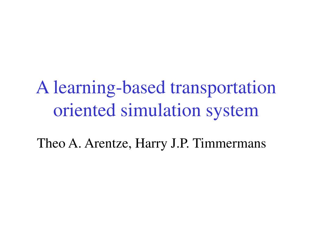 a learning based transportation oriented simulation system l.