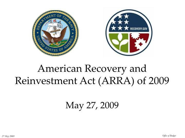 american recovery and reinvestment act arra of 2009 may 27 2009 n.
