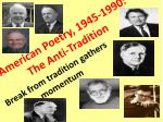 American Poetry, 1945-1990: The Anti-Tradition