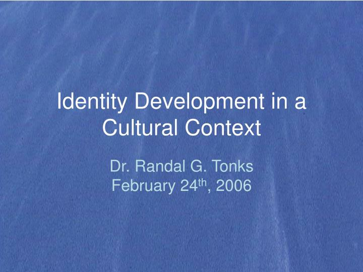 identity development in a cultural context n.