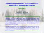 Understanding Lake-Effect Snow Storms in the Finger Lakes & Great Lakes Regions Neil F. Laird Assistant Professor D