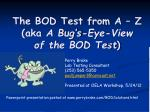 The BOD Test from A – Z (aka A Bug's-Eye-View of the BOD Test )
