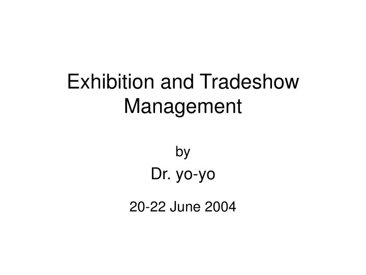 exhibition and t radeshow m anagement n.