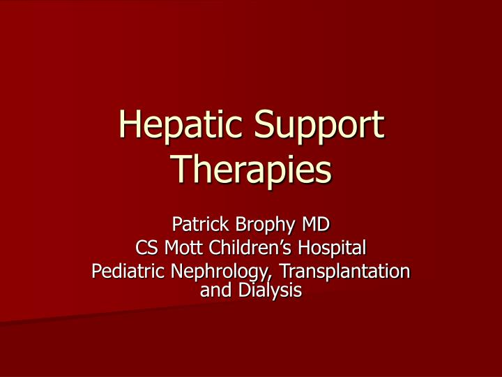 hepatic support therapies n.