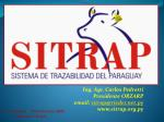 Ing. Agr . Carlos Pedretti Presidente ORZARP email: sitrap@rieder.net.py www.sitrap.org.py