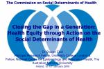 The Commission on Social Determinants of Health