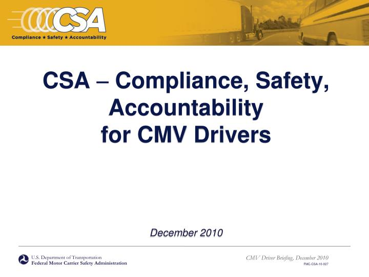csa compliance safety accountability for cmv drivers december 2010 n.