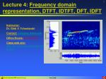 Lecture 4:  Frequency domain representation, DTFT, IDTFT, DFT, IDFT