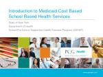 Introduction to Medicaid Cost Based School Based Health Services