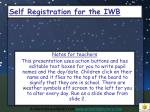 Self Registration for the IWB