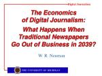 The Economics  of Digital Journalism:  What Happens When  Traditional Newspapers  Go Out of Business in 2039?