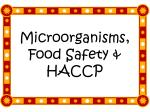 Microorganisms, Food Safety & HACCP