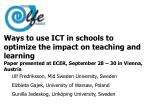 Ways to use ICT in schools to optimize the impact on teaching and learning Paper presented at ECER, September 28 – 30 in