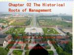 Chapter 02 The Historical Roots of Management