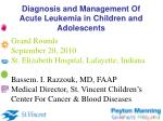 Diagnosis and Management Of Acute Leukemia in Children and Adolescents