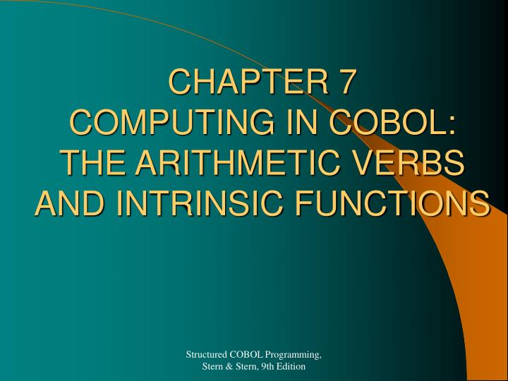 chapter 7 computing in cobol the arithmetic verbs and intrinsic functions n.