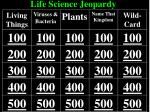 Life Science Jeopardy