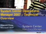 System Center Operations Manager 2007 – Technical Overview