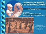 MINISTRY OF WOMEN AND CHILDREN AFFAIRS