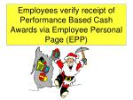 Employees verify receipt of Performance Based Cash Awards via Employee Personal Page (EPP)