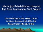 Marianjoy Rehabilitation Hospital Fall Risk Assessment Tool Project