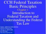CCH Federal Taxation Basic Principles Chapter 1 Introduction to Federal Taxation and Understanding the Federal Tax Law