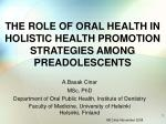 THE ROLE OF ORAL HEALTH IN HOLISTIC HEALTH PROMOTION STRATEGIES AMONG PREADOLESCENTS