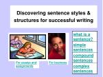 Discovering sentence styles & structures for successful writing