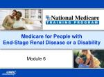 Medicare for People with End-Stage Renal Disease or a Disability