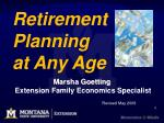 Retirement     Planning  at Any Age